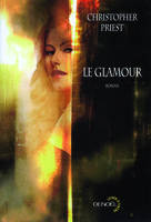 Le Glamour, roman - Christopher PRIEST