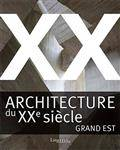 Architecture Du Xxe Siecle, Grand Est