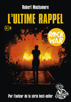 ROCK WAR - T04 - L'ULTIME RAPPEL