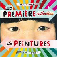 MA PREMIERE COLLECTION DE PEINTURES