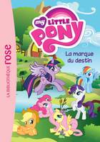 My Little Pony 11 - La marque du destin