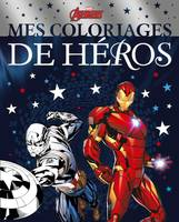 AVENGERS - Mes Coloriages de Héros - MARVEL