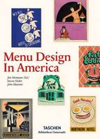 Menu design in America / a visual and culinary history of graphic styles and design, 1850-1985
