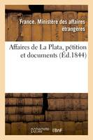 Affaires de La Plata, pétition et documents