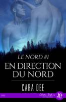 En direction du nord, Le nord #1