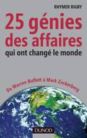 25 génies des affaires qui ont changé le monde - De Warren Buffett à Mark Zuckerberg, De Warren Buffett à Mark Zuckerberg