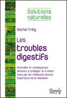 Les troubles digestifs - Solutions naturelles