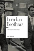 London brothers, L'histoire des frères Kray