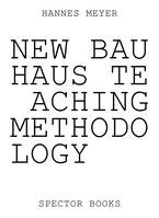 HANNES MEYER'S NEW BAUHAUS TEACHING METHODOLOGY /ANGLAIS