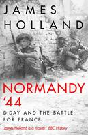 NORMANDY '44 D-DAY AND THE BATTLE FOR FRANCE (B FORMAT) /ANGLAIS