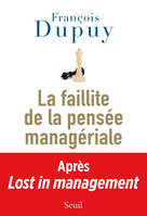 La Faillite de la pensée managériale, Lost in management, vol. 2
