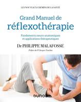 GRAND MANUEL DE REFLEXOTHERAPIE - FONDEMENTS NEURO-ANATOMIQUES ET APPLICATIONS THERAPEUTIQUES