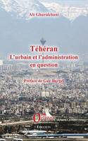 Téhéran, L'urbain et l'administration en question