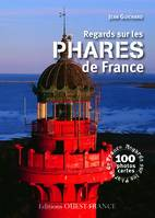 Regards sur les phares de France / 100 photos cartes