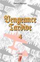 Vengeance tardive (part 4)