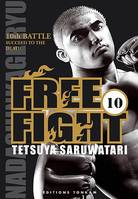 10, Free fight / Succeed to the death : 10th battle