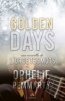 Golden Days, L'or de tes mots, T1.5