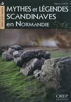 HERITAGES VIKINGS... MYTHES ET LEGENDES SCANDINAVES EN NORMANDIE