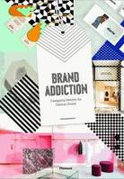 Brand addiction - Designing Identity fo Fashion Stores