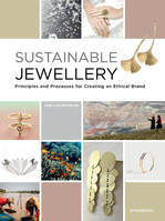 Sustainable Jewellery. Principles and Processes for Creating an Ethical Brand