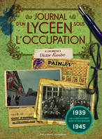 Journal d'un lycéen sous l'Occupation