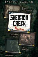 1, Skeleton Creek, Tome 01, Psychose
