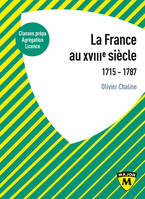 LA FRANCE AU XVIIIE SIECLE - 1715-1787