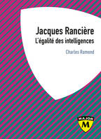 JACQUES RANCIERE - L'EGALITE DES INTELLIGENCES
