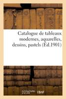 Catalogue de tableaux modernes, aquarelles, dessins, pastels
