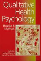 Qualitative Health Psychology, Theories and Methods