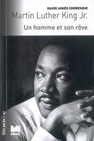Martin Luther King Jr., un homme et son rêve