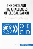 The OECD and the Challenges of Globalisation, The governor of the world economy