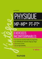 Physique MP-MP* PT-PT* - 4e éd. - Exercices incontournables, Exercices incontournables
