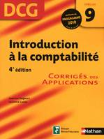 9, INTRODUCTION A LA COMPTABILITE DCG EPREUVE 9 : 4EME EDITION, corrigés des applications