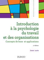 Introduction à la psychologie du travail et des organisations - 4e édition, Concepts de base et applications