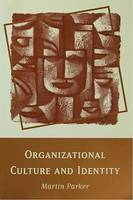 Organizational Culture and Identity, Unity and Division at Work