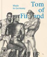 TOM OF FINLAND: MADE IN GERMANY /ANGLAIS/ALLEMAND