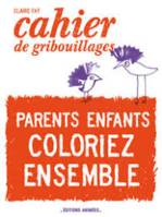 PARENTS, ENFANTS, COLORIEZ