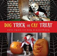 Dog Trick or Cat Treat, Pets Dress Up for Halloween