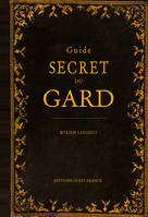 GUIDE SECRET DU GARD