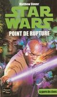 Star wars., 70, Point de rupture