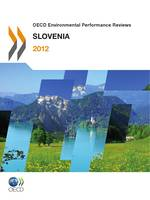 OECD Environmental Performance Reviews: Slovenia 2012
