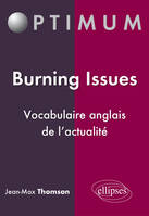 Burning issues / vocabulaire anglais de l'actualité, vocabulaire anglais de l'actualité