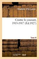 Contre le courant. Tome II. 1915-1917
