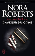 Lieutenant Eve Dallas / Candeur du crime / Suspense