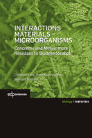 INTERACTIONS MATERIALS - MICROORGANISMS - CONCRETE AND METALS MORE RESISTANT TO BIODETERIORATION