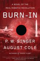 Burn-In, A Novel of the Real Robotic Revolution