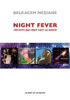 Night fever - 100 hits qui ont fait le disco