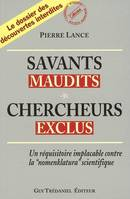 Savants maudits, chercheurs exclus (volume 1)