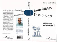 JOURNALISTES ENSEIGNANTS, Concurrence ou interaction ?